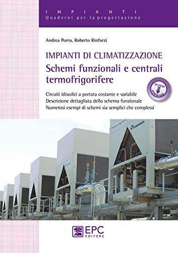 Impianti di climatizzazione. Schemi funzionali e centrali termofrigorifere. Nuova ediz. Con Contenuto digitale per download e accesso on line