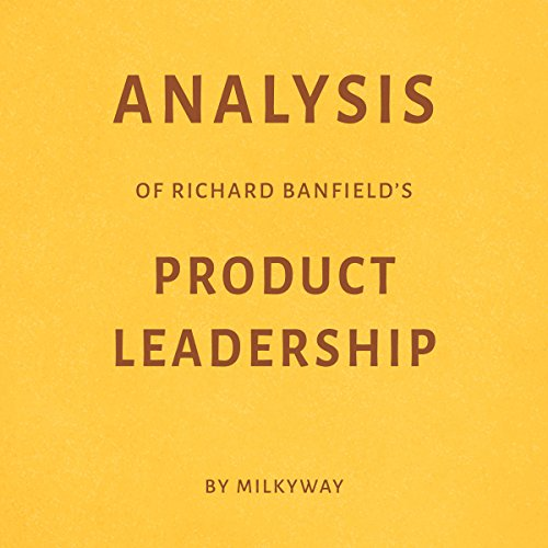 Analysis of Richard Banfield's Product Leadership audiobook cover art