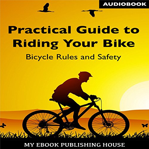Practical Guide to Riding Your Bike audiobook cover art