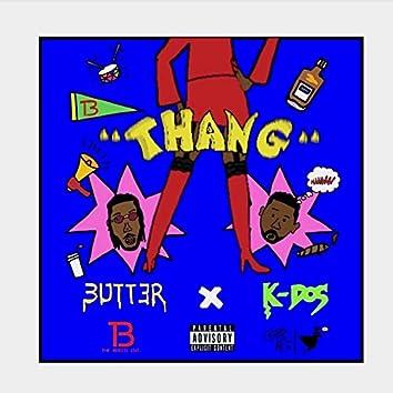 Thang (feat. K Dos)