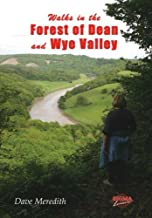 Walks in the Forest of Dean and Wye Valley by Dave Meredith (1-Jul-2010) Paperback