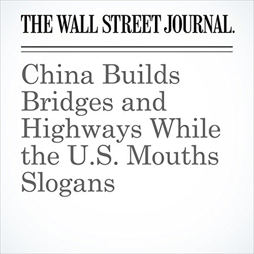 China Builds Bridges and Highways While the U.S. Mouths Slogans copertina