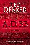 A.D. 33 by Ted Dekker (2015-11-26)