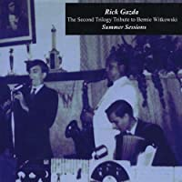 Tribute to Bernie Witkowski Summer Sessions by Rick Gazda (2013-05-03)