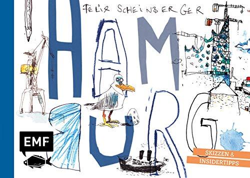 Felix Scheinbergers Hamburg: Skizzen und Insidertipps