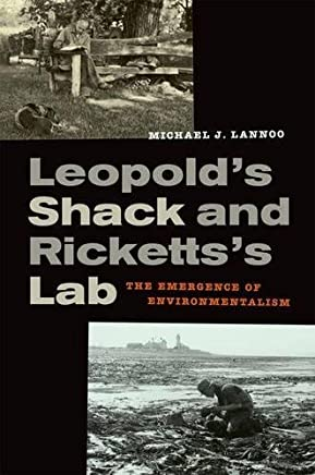 Leopolds Shack and Rickettss Lab: The Emergence of Environmentalism