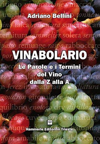 Vinabolario. Le parole e i termini del vino dalla Z alla A