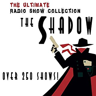 The Shadow - The Complete Radio Show Collection - Including more than 250 Shows audiobook cover art