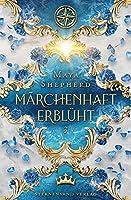 Maerchenhaft-Trilogie (Band 3): Maerchenhaft erblueht