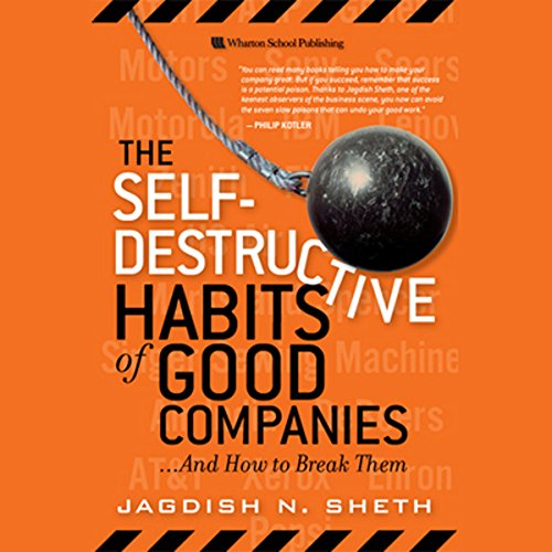 The Self-Destructive Habits of Good Companies...and How to Break Them  audiobook cover art