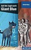 Motte und Co Band 2: Auf der Jagd nach Giant Blue: Motte & Co 02