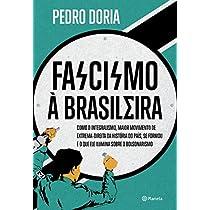 eBook Fascismo à brasileira: Como o integralismo, maior movimento de extrema-direita da história do país, se formou e o que