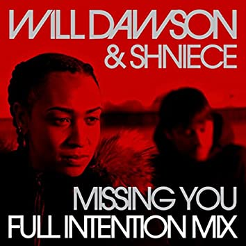 Missing You (Full Intention Mix)