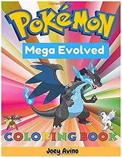 Mega Evolved Pokemon Coloring Book: Pokemon Coloring Book for Kids and Adults,Mega Pokemon coloring book ,Mega Evolved Pokemon coloring book, pokemon Battle Scenes coloring book, Coloring Book