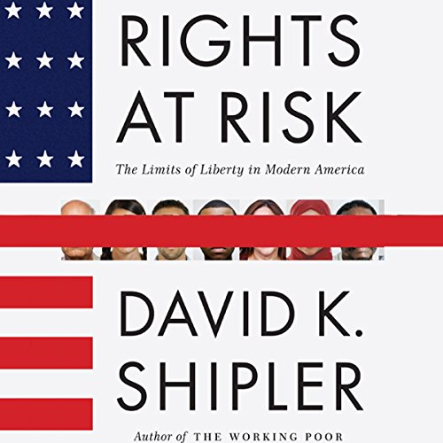 Rights at Risk Audiobook By David K. Shipler cover art