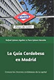 Guía Cordobesa en Madrid (B/N): Conoce todos los rincones cordobeses de la capital de España