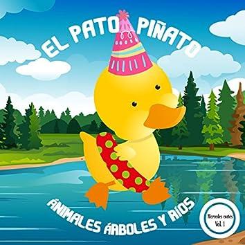 El Pato Piñato: Animales, Árboles y Ríos, Vol. 1