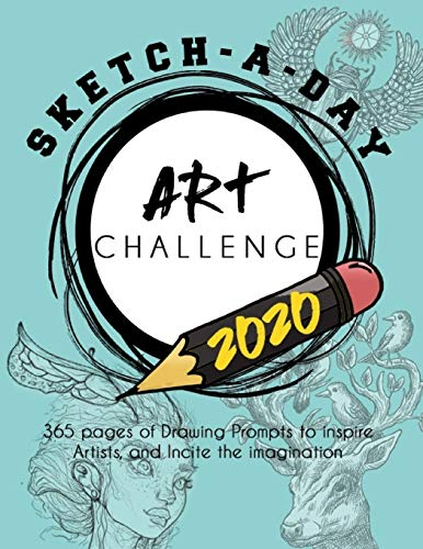 Sketch-A-Day Challenge 2020: 365 pages of Drawing Prompts to inspire Artists, Perfect gift for Art Students, Artists, Concept Artists, Character Designers etc