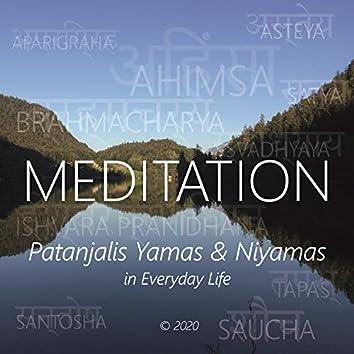 Meditation (Patanjalis Yamas & Niyamas in Everyday Life)