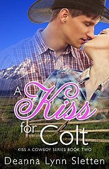 A Kiss for Colt (Kiss a Cowboy Series Book Two) by [Deanna Lynn Sletten, Denise Vitola]