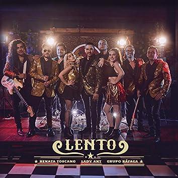 Lento (feat. Renata Toscano y Ráfaga)