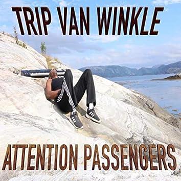 Trip Van Winkle Attention Passengers