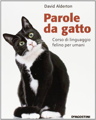 Parole da gatto. Corso di linguaggio felino per umani