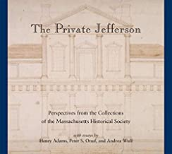 The Private Jefferson: Perspectives from the Collections of the Massachusetts Historical Society