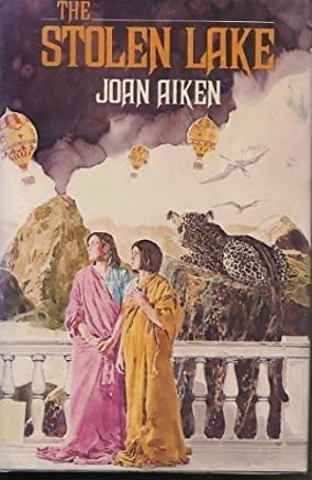 The stolen lake by Joan Aiken (1981-08-01)
