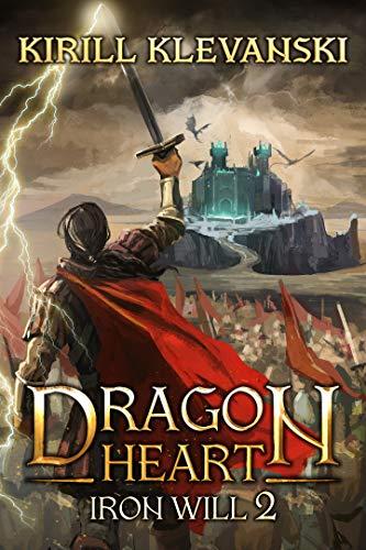 Dragon Heart: Iron Will. LitRPG Wuxia Series: Book 2 (English Edition)