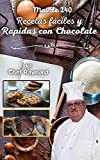 mas de 240 Recetas fáciles y Rapidas con Chocolate: postres para todas las ocaciones, en tazas, bar, fontaine y hummus
