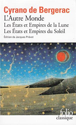 Les Etats et Empires de la Lune ; Les Etats et Empires du Soleil : Suivi du Fragment de physique: L'Autre Monde (Folio (Gallimard))