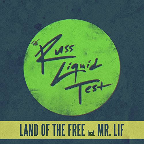 Land of the Free (The Russ Liquid Test) [Explicit]