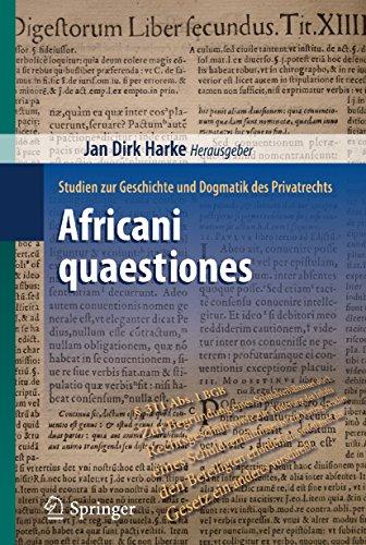 Africani quaestiones: Studien zur Geschichte und Dogmatik des Privatrechts