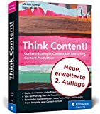 Think Content!: Die 2. Auflage des Content-Marketing-Standardwerks. Neue Content-Formate,...