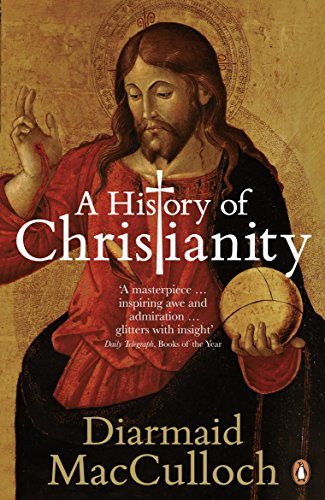 AHistory of ChristianityThe First Three Thousand Years