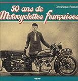 50 ans de motocyclettes françaises