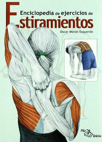 ESTIRAMIENTOS: Enciclopedia de ejercicios