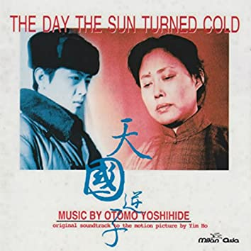 The Day the Sun Turned Cold (Original Motion Picture Soundtrack)