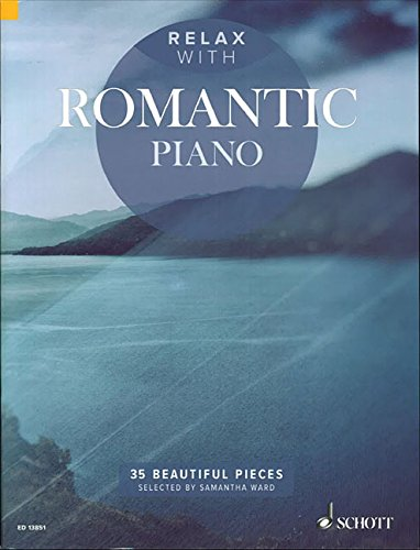 Relax with Romantic Piano: 35 Beautiful Pieces