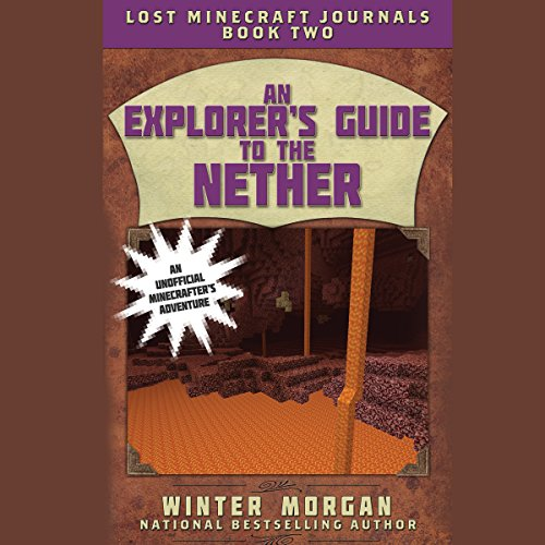 An Explorer's Guide to the Nether audiobook cover art