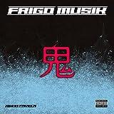 Frigo [Explicit]
