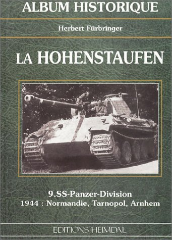 La Hohenstaufen: 9.SS-Panzer-Division 1944: Normandy, Tarnapol-Arnhem (Album Historique)