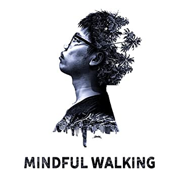 Mindful Walking – New Age Music for Meditation, Walking Meditation, Relaxed Body, Be Mindful