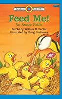 Feed Me! -An Aesop Fable: Level 1 (Bank Street Ready-To-Read)