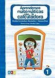 Aprendemos Matemáticas con La Calculadora 1   Números y cálculos   Educación Infantil y 1º ciclo primaria (Niños de 5 a 7 años)