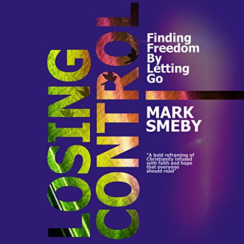 Losing Control: Finding Freedom by Letting Go Titelbild