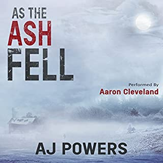 As the Ash Fell                   By:                                                                                                                                 AJ Powers                               Narrated by:                                                                                                                                 Aaron Cleveland                      Length: 12 hrs and 42 mins     2 ratings     Overall 4.0