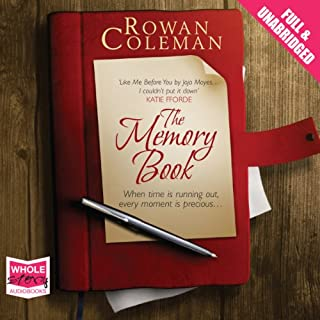 The Memory Book                   By:                                                                                                                                 Rowan Coleman                               Narrated by:                                                                                                                                 Robert Blackwood,                                                                                        Clare Corbett,                                                                                        Anna Bentinck                      Length: 8 hrs and 57 mins     58 ratings     Overall 4.4