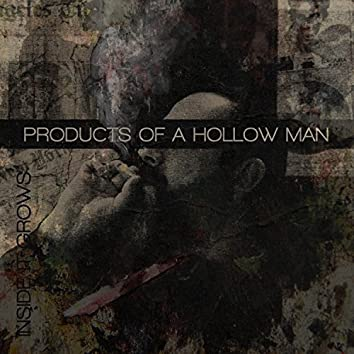 Products of a Hollow Man